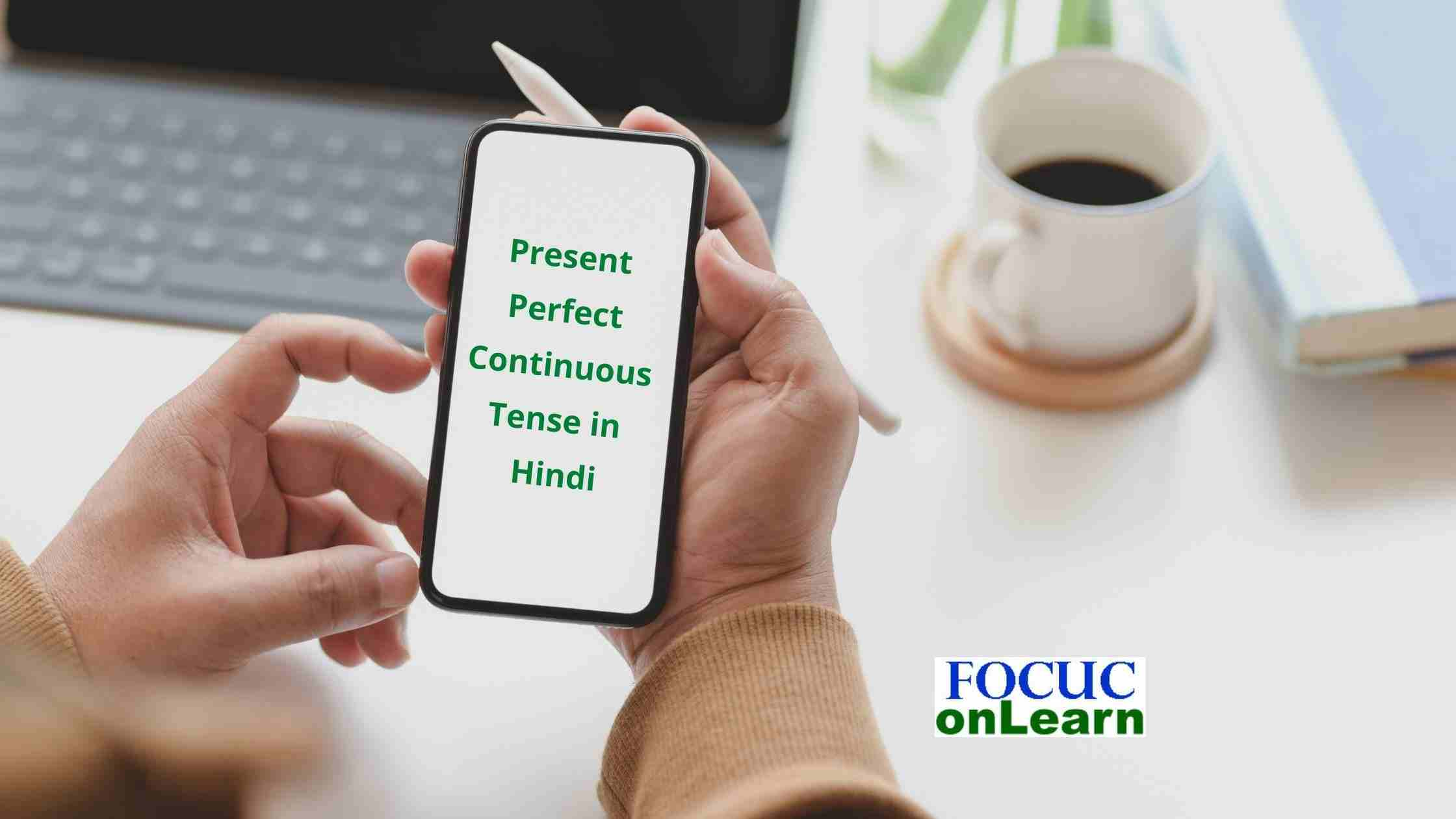 Present Perfect Continuous Tense in Hindi